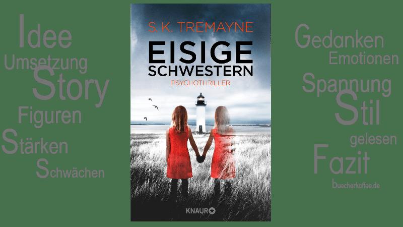Rezension Eisige Schwestern S K Tremayne Buecherkaffeede