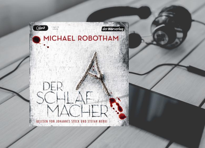Hörbuch - Der Schlafmacher - Micahel Robotham