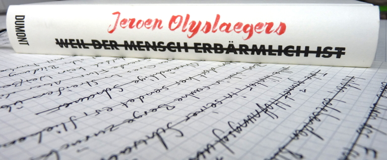 Rezension: Weil der Mensch erbärmlich ist | Jeroen Olyslaegers