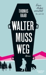 Walter muss weg Book Cover