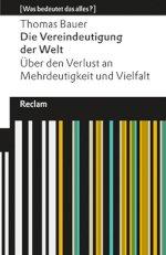 Die Vereindeutigung der Welt. Über den Verlust an Mehrdeutigkeit und Vielfalt Book Cover