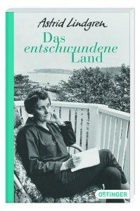 Cover: Astrid Lindgren - Das entschwundene Land