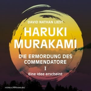 Haruki Murakami - Die Ermordung des Commendatore 1