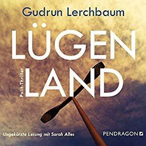 Gudrun Lerchbaum - Lügenland