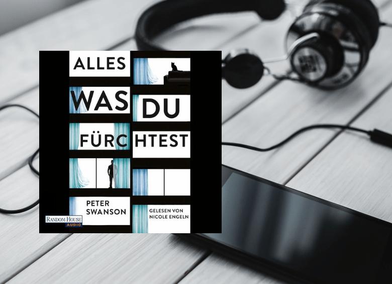 Cover Hörbuch Alles was du fürchtest Peter Swanson