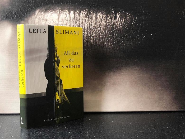 Leila Slimani - All das zu verlieren - Luchterhand Verlag