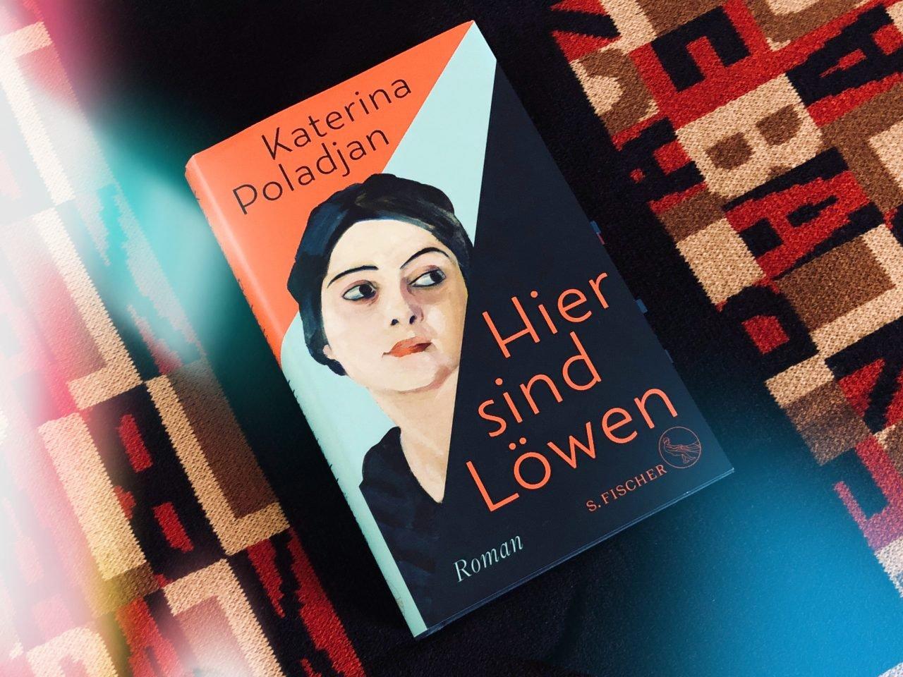Hier sind Löwen - Katerina Poladjan - S. Fischer Verlag - #buchpreisbloggen