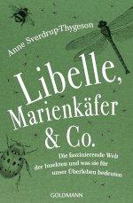 Libelle, Marienkäfer & Co. – Die faszinierende Welt der Insekten und was sie für unser Überleben bedeuten Book Cover
