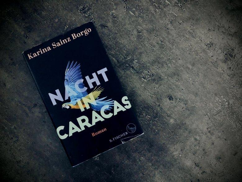 Karina Sainz Borgo - Nacht in Caracas - S. Fischer Verlag - Rezension Buecherkaffee.