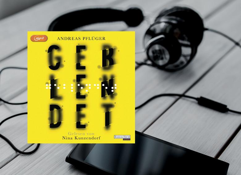 Hörbuch - Geblendet - Andreas Pflüger - buecherkaffee.de