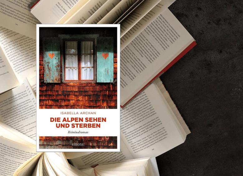 Isabella Archan - Die Alpen sehen und sterben - Krimi - buecherkaffee.de