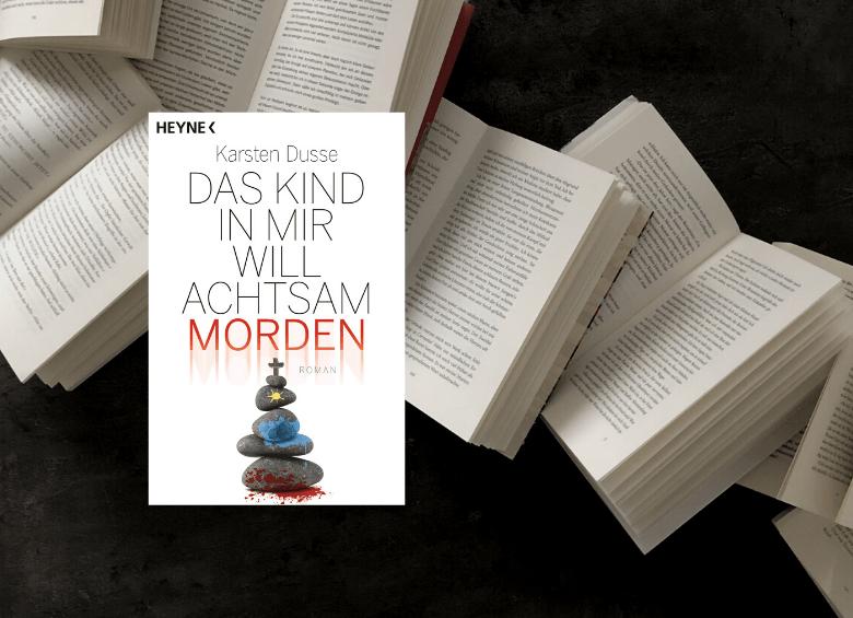Karsten Dusse | Das Kind in mir will achtsam morden - Rezension BücherKaffee