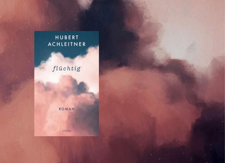 Hubert Achleitner | flüchtig - Rezension BücherKaffee
