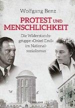 Protest und Menschlichkeit. Die Widerstandsgruppe »Onkel Emil« im Nationalsozialismus Book Cover