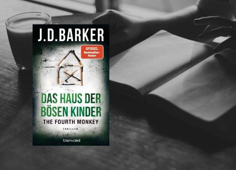 J. D. Barker | The Fourth Monkey - Das Haus der bösen Kinder