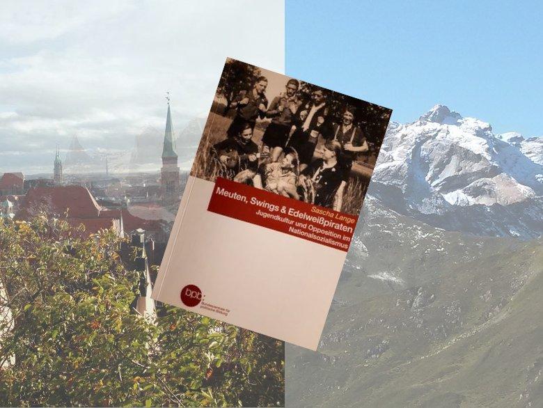 Sascha Lange: Meuten, Swings & Edelweißpiraten. Jugendkultur und Opposition im Nationalsozialismus