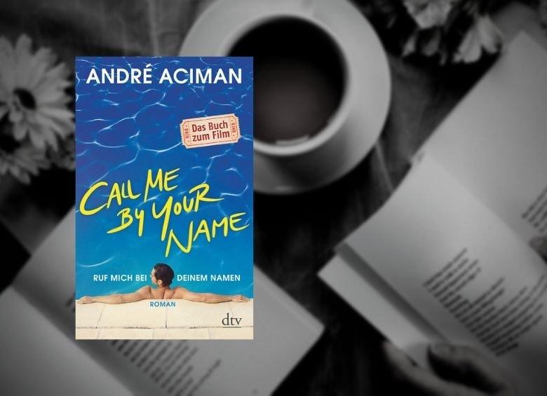 André Aciman | Call me by your Name - Rezension buecherkaffee.de