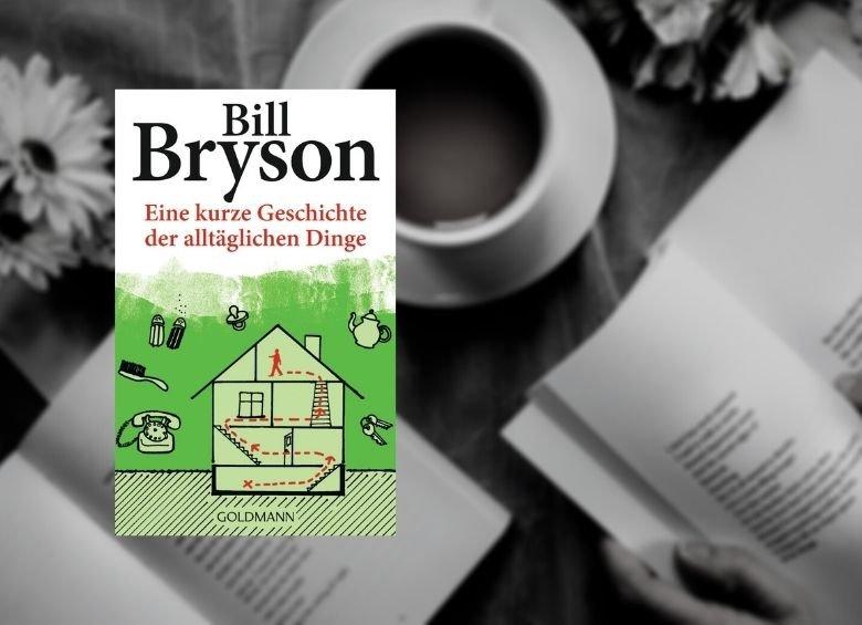 Cover: Bill Bryson | Eine kurze Geschichte der alltäglichen Dinge