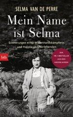 Mein Name ist Selma. Erinnerungen einer Widerstandskämpferin und Holocaust-Überlebenden Book Cover