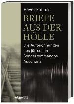 Briefe aus der Hölle. Die Aufzeichnungen des jüdischen Sonderkommandos Auschwitz | Originaltitel: Svitki iz pepla Book Cover